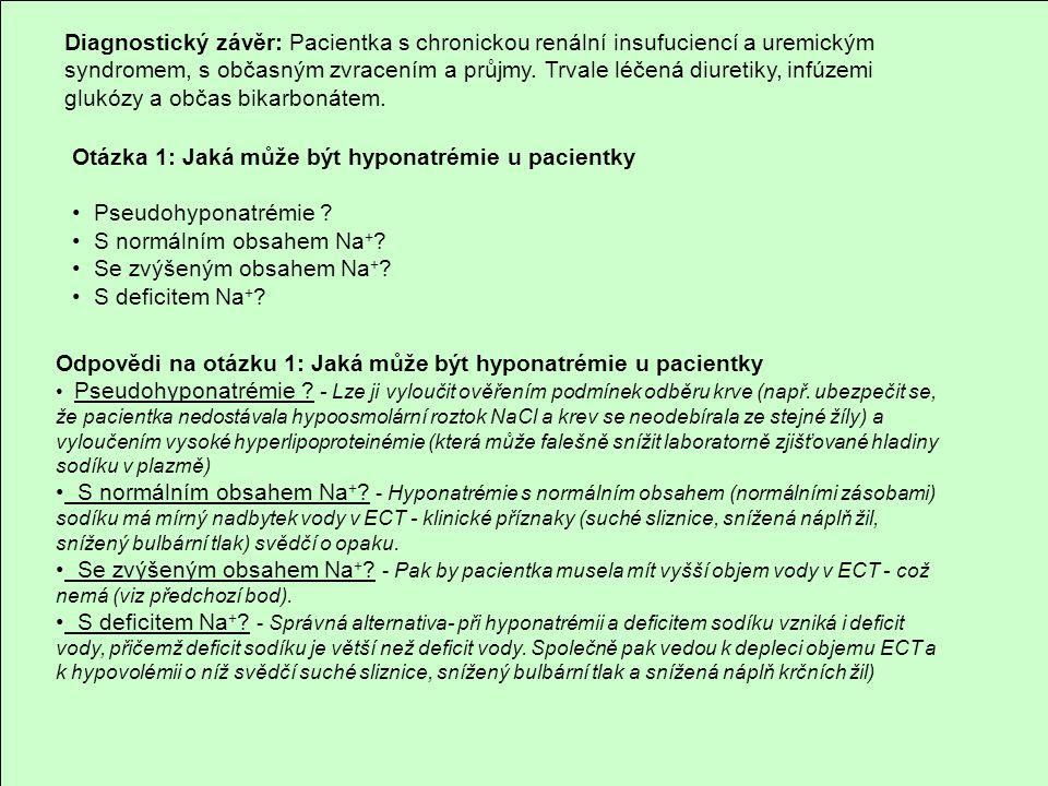 Otázka 1: Jaká může být hyponatrémie u pacientky Pseudohyponatrémie