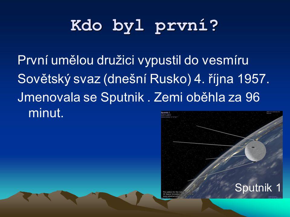 Kdo byl první První umělou družici vypustil do vesmíru