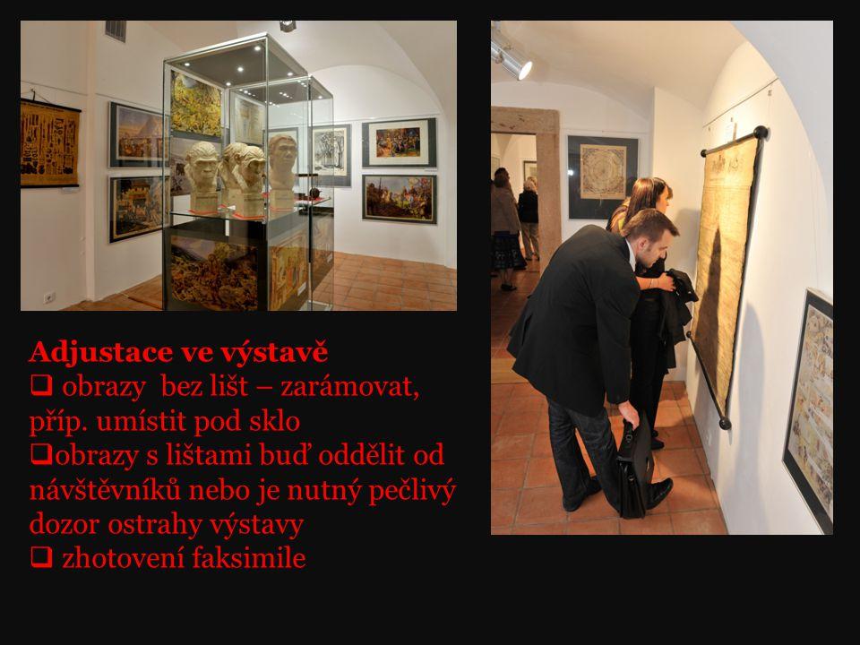 Adjustace ve výstavě obrazy bez lišt – zarámovat, příp. umístit pod sklo.