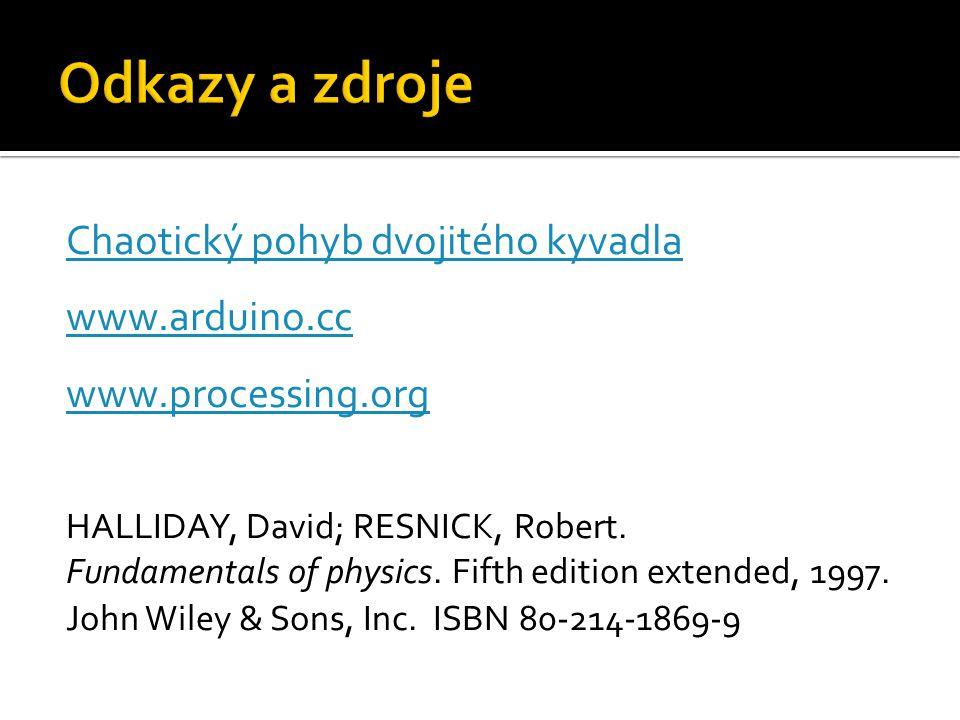 Odkazy a zdroje Chaotický pohyb dvojitého kyvadla www.arduino.cc