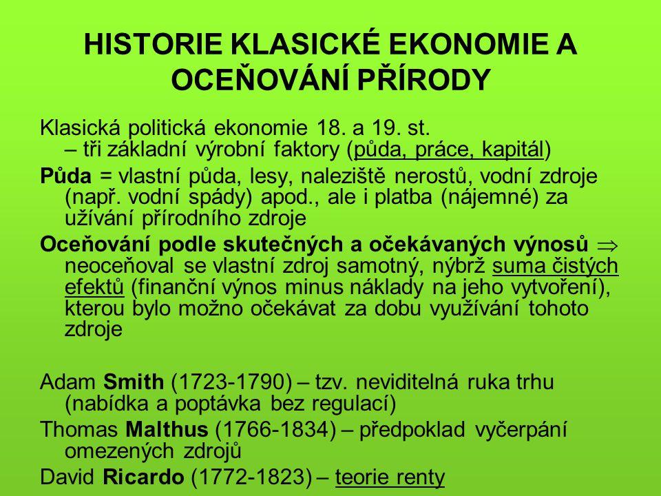 HISTORIE KLASICKÉ EKONOMIE A OCEŇOVÁNÍ PŘÍRODY