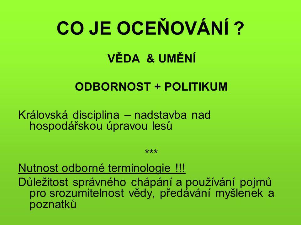 CO JE OCEŇOVÁNÍ VĚDA & UMĚNÍ ODBORNOST + POLITIKUM