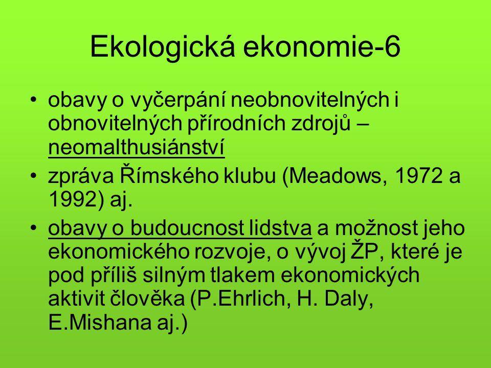 Ekologická ekonomie-6 obavy o vyčerpání neobnovitelných i obnovitelných přírodních zdrojů – neomalthusiánství.