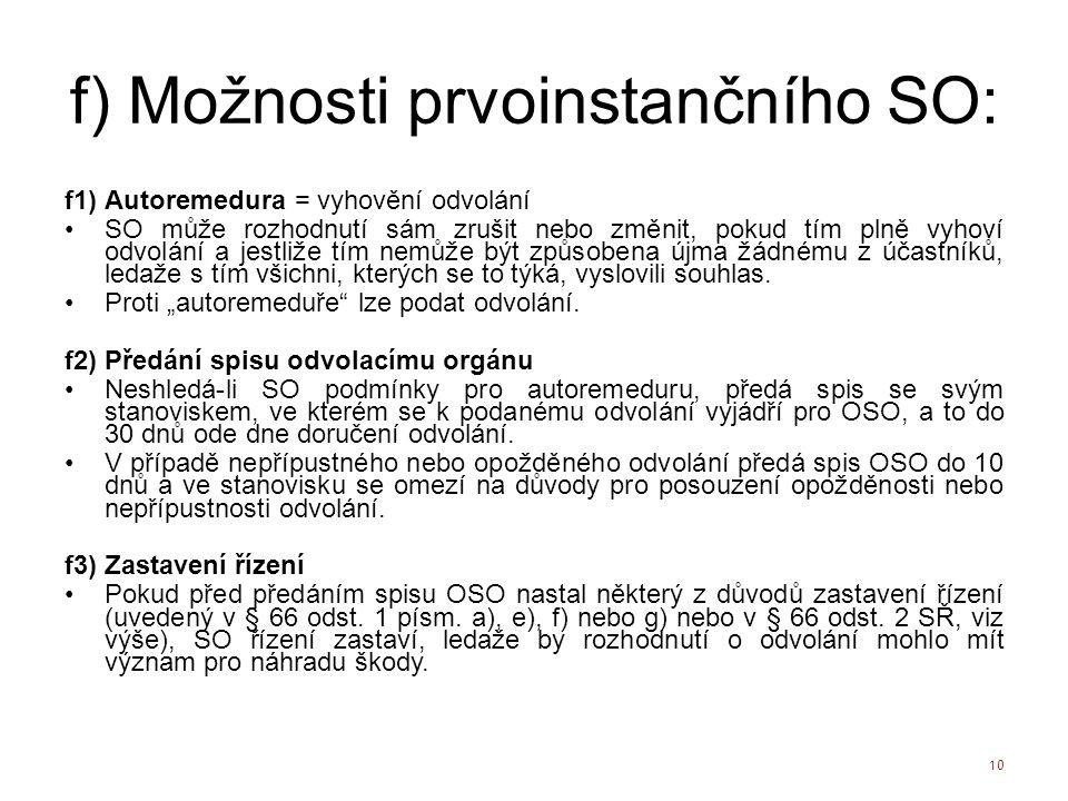 f) Možnosti prvoinstančního SO: