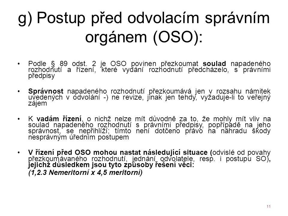g) Postup před odvolacím správním orgánem (OSO):