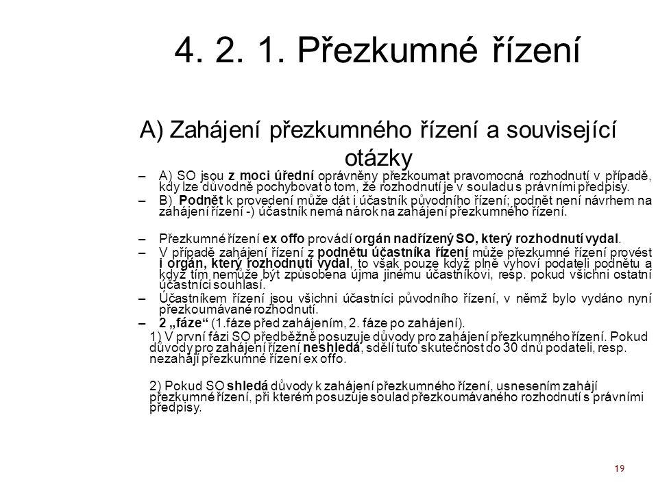 4. 2. 1. Přezkumné řízení A) Zahájení přezkumného řízení a související otázky