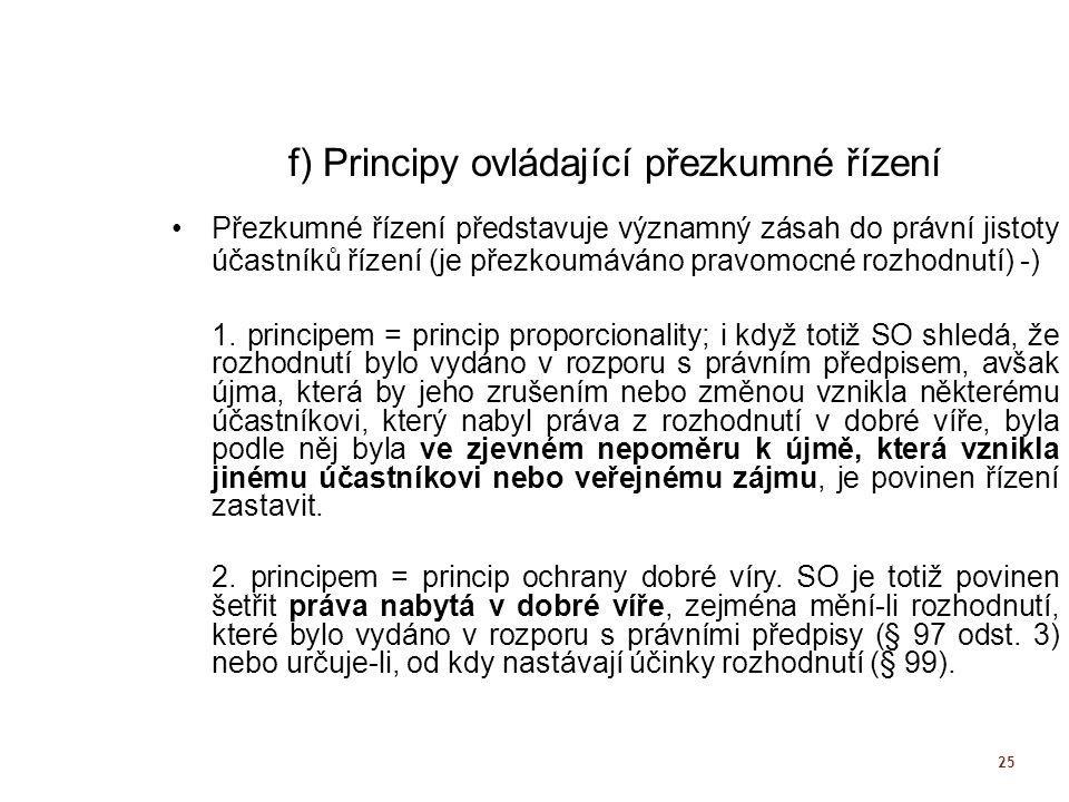 f) Principy ovládající přezkumné řízení