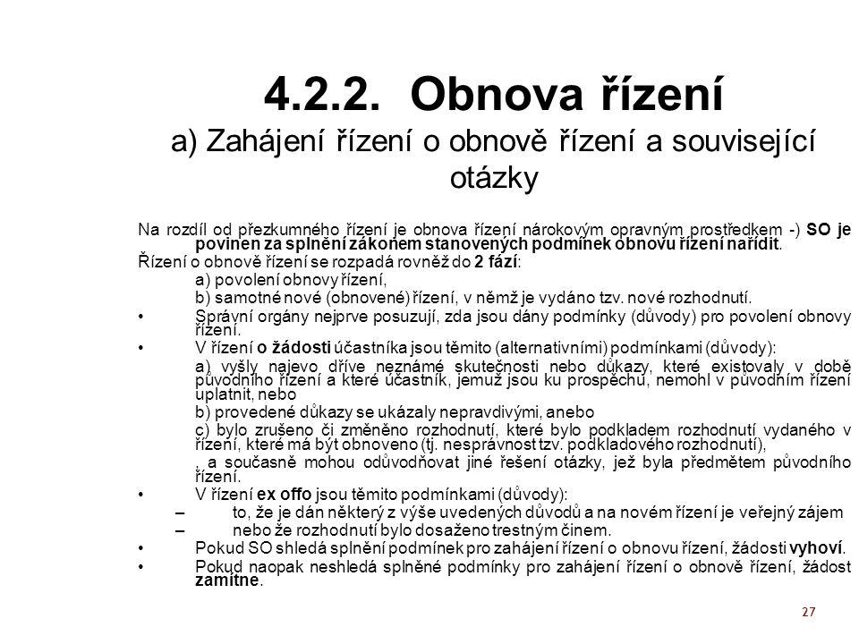 4.2.2. Obnova řízení a) Zahájení řízení o obnově řízení a související otázky