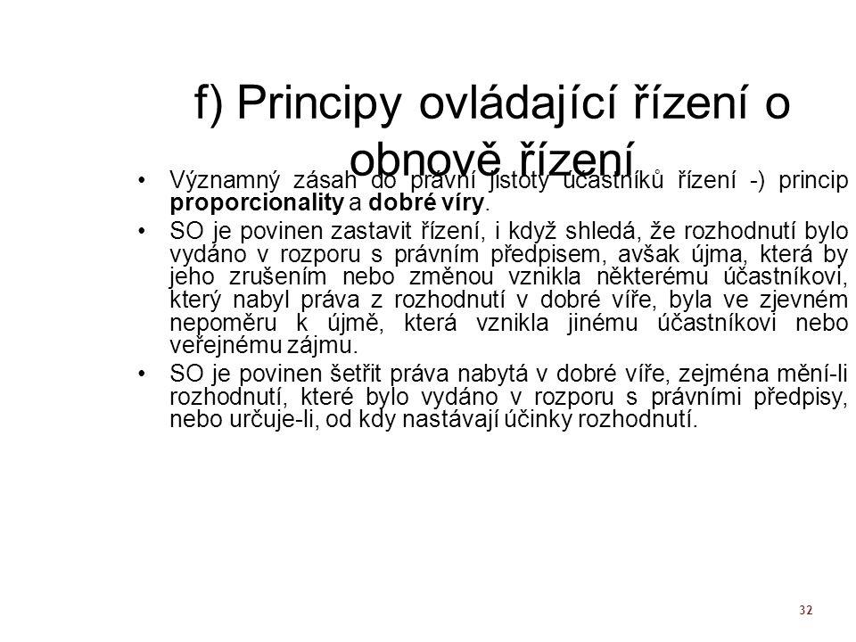 f) Principy ovládající řízení o obnově řízení