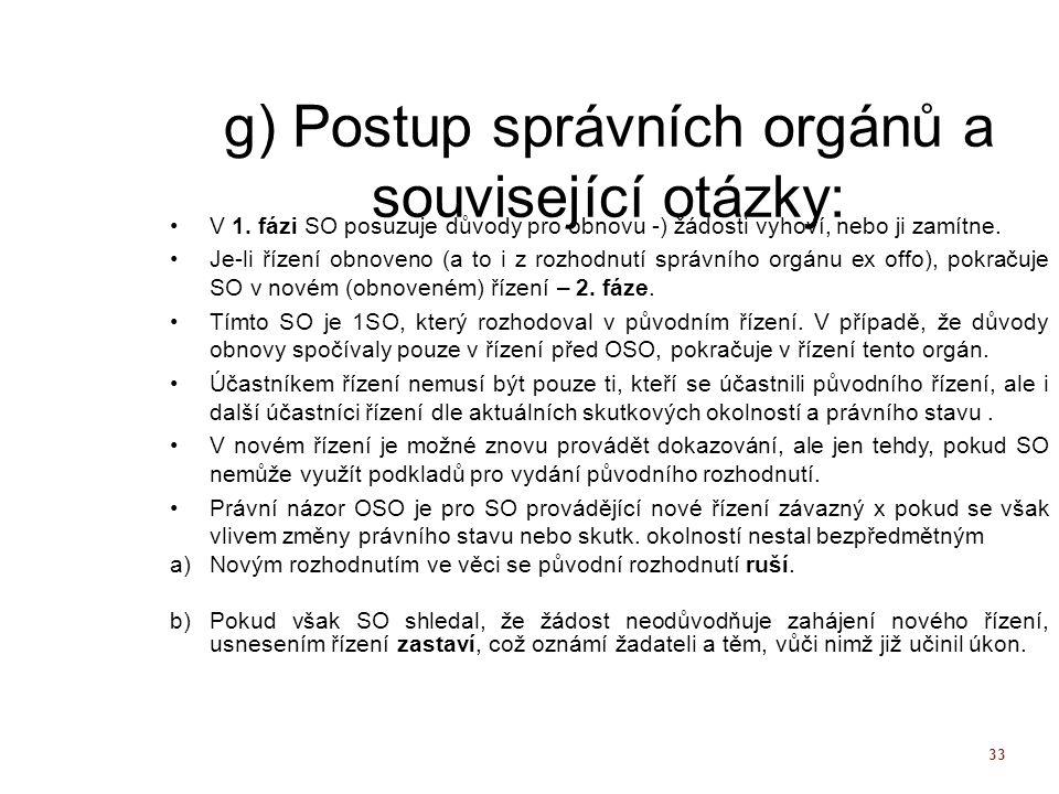 g) Postup správních orgánů a související otázky:
