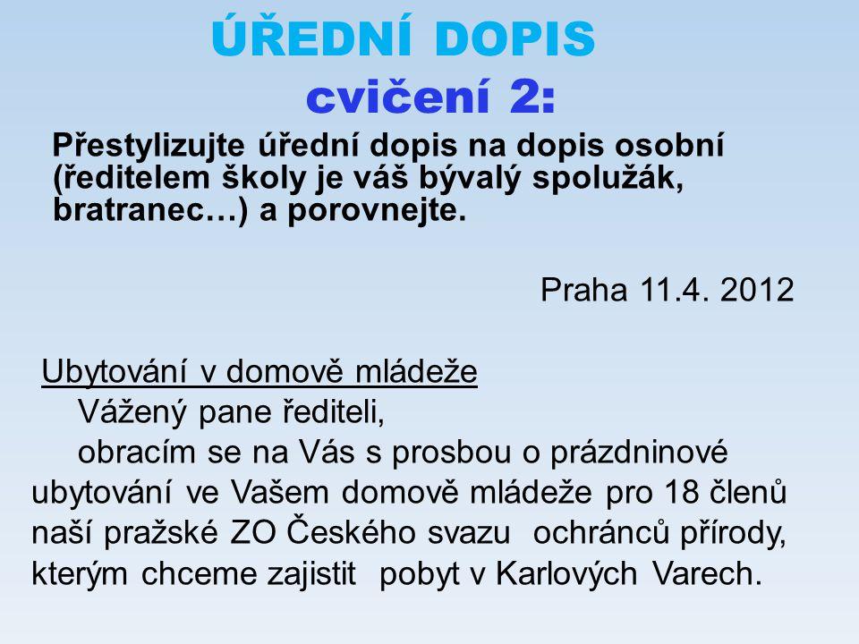 ÚŘEDNÍ DOPIS cvičení 2: Praha 11.4. 2012 Ubytování v domově mládeže
