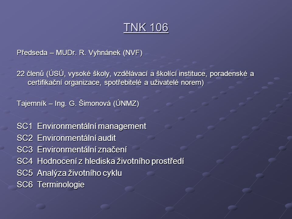 TNK 106 SC1 Environmentální management SC2 Environmentální audit