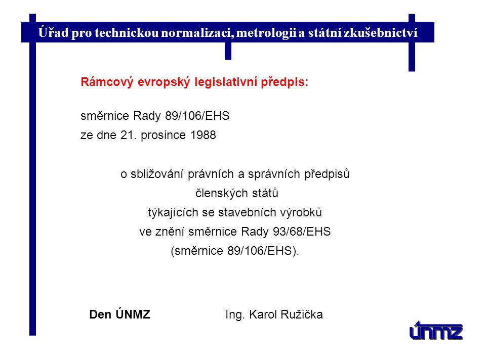 Rámcový evropský legislativní předpis: směrnice Rady 89/106/EHS