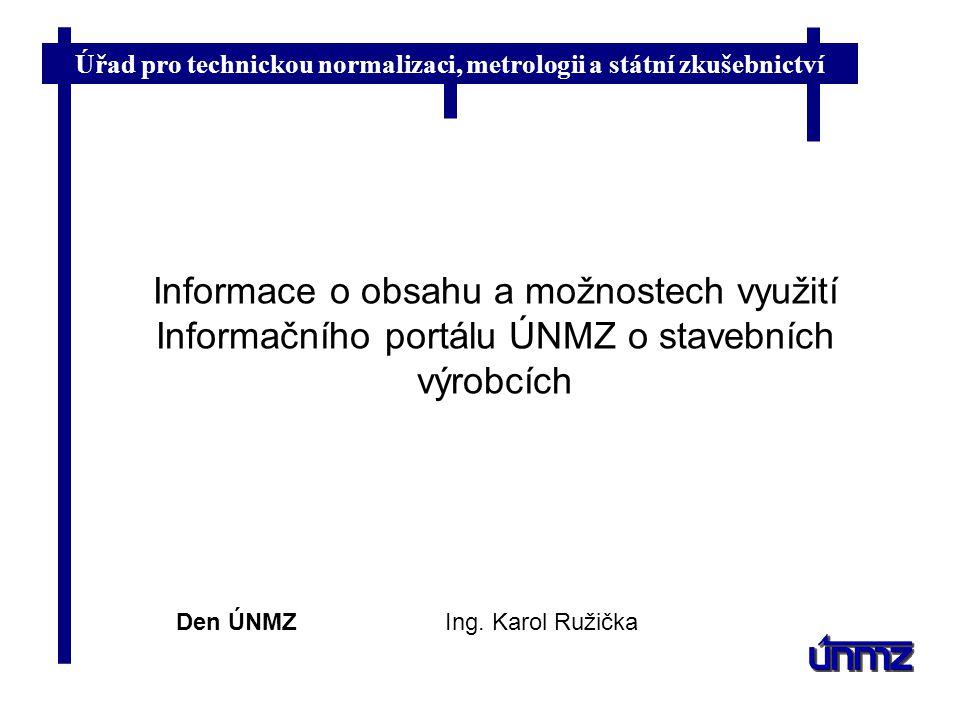 Informace o obsahu a možnostech využití Informačního portálu ÚNMZ o stavebních výrobcích