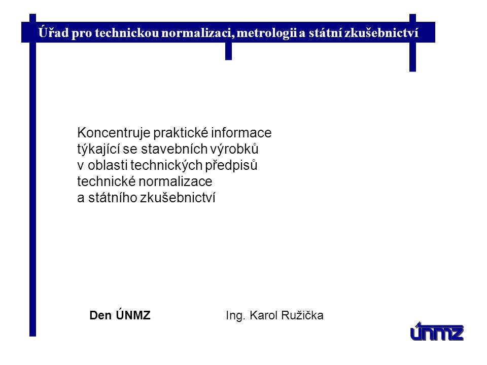 Koncentruje praktické informace týkající se stavebních výrobků