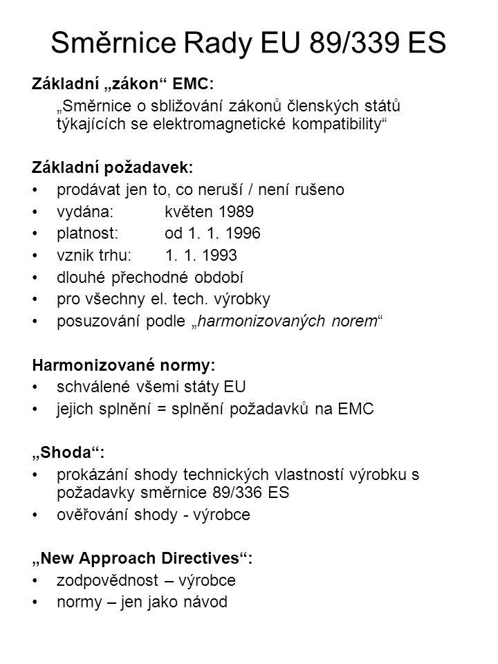 """Směrnice Rady EU 89/339 ES Základní """"zákon EMC:"""