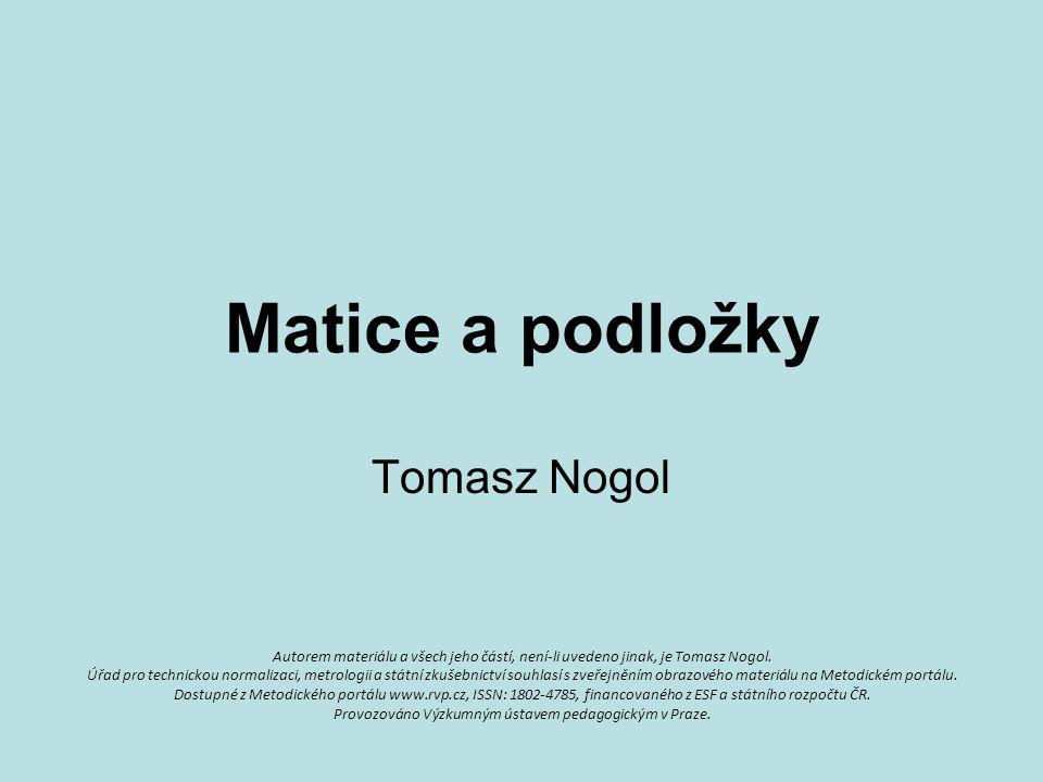 Matice a podložky Tomasz Nogol