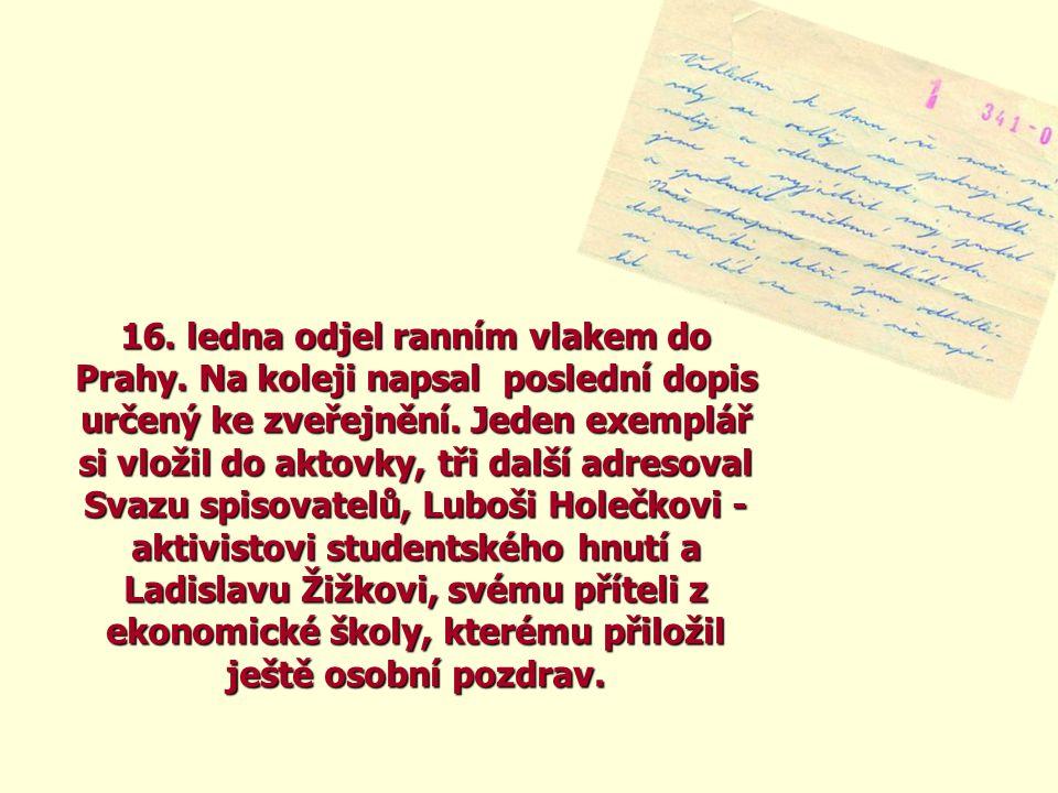 16. ledna odjel ranním vlakem do Prahy