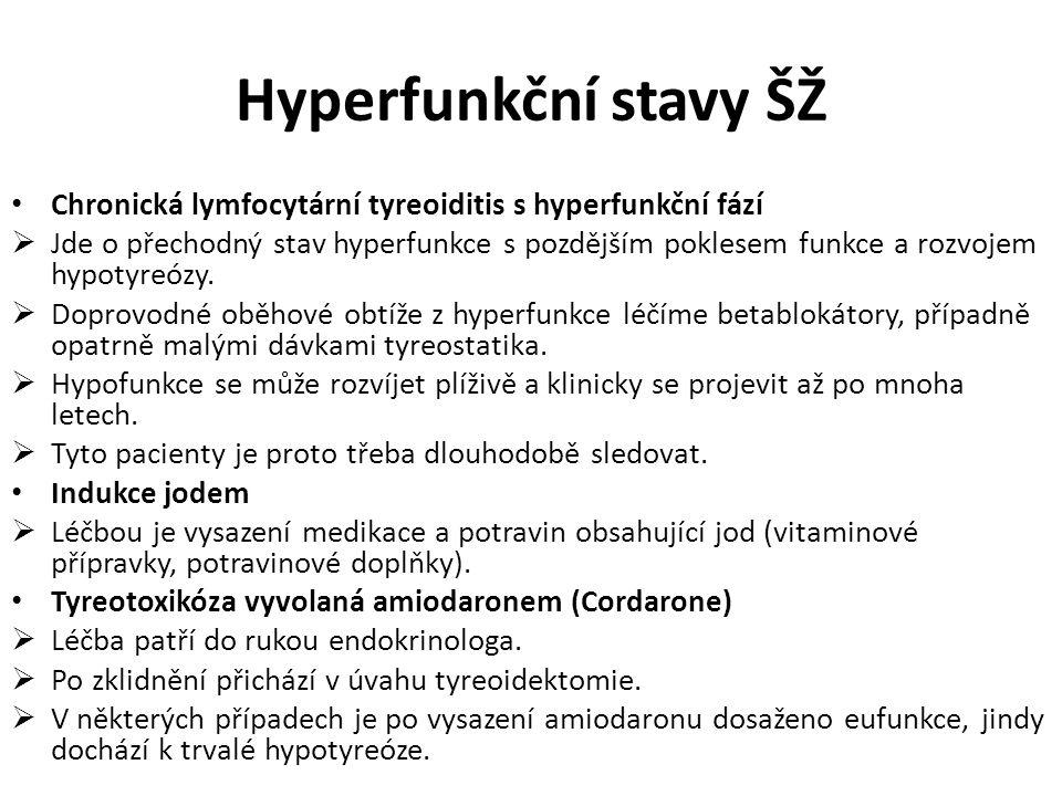 Hyperfunkční stavy ŠŽ Chronická lymfocytární tyreoiditis s hyperfunkční fází.