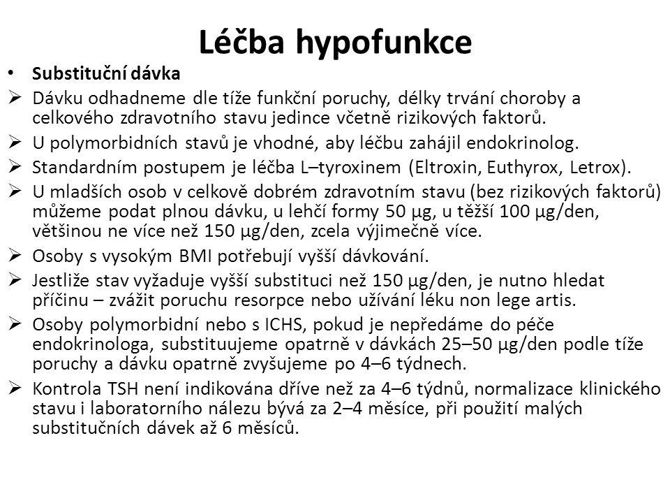 Léčba hypofunkce Substituční dávka
