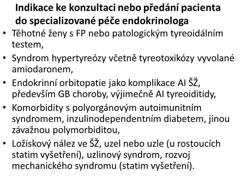 Indikace ke konzultaci nebo předání pacienta do specializované péče endokrinologa