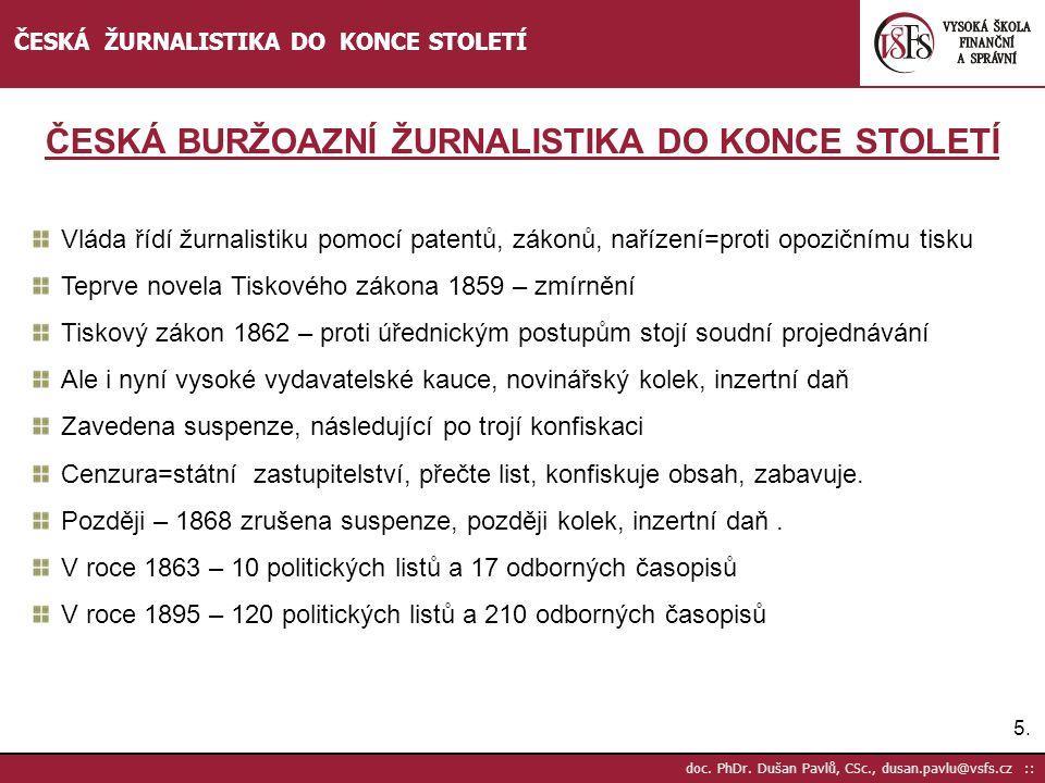 ČESKÁ BURŽOAZNÍ ŽURNALISTIKA DO KONCE STOLETÍ