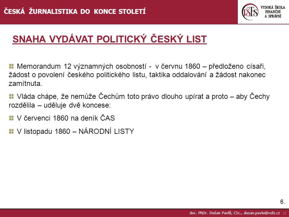 SNAHA VYDÁVAT POLITICKÝ ČESKÝ LIST
