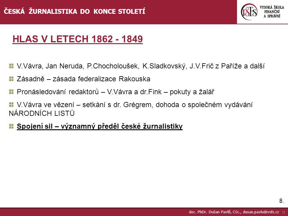 ČESKÁ ŽURNALISTIKA DO KONCE STOLETÍ
