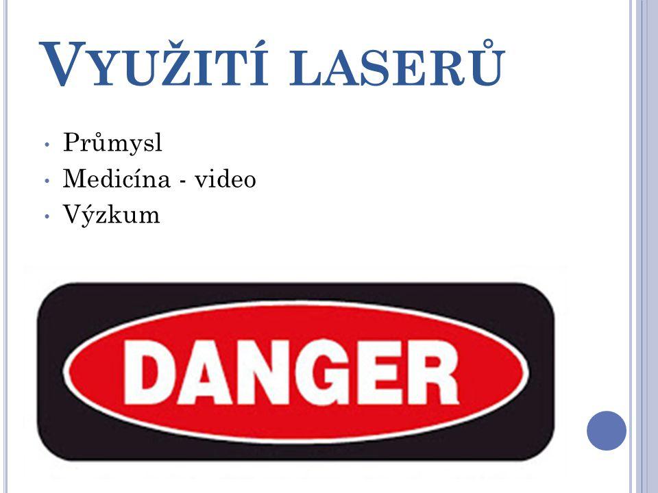 Využití laserů Průmysl Medicína - video Výzkum