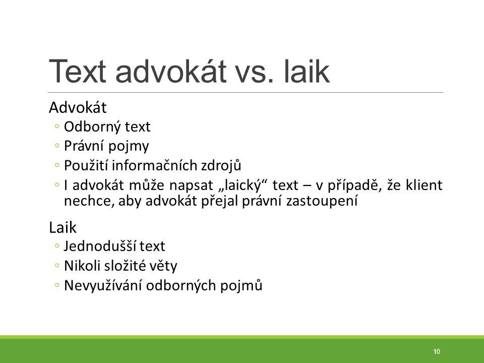 Text advokát vs. laik Advokát Laik Odborný text Právní pojmy