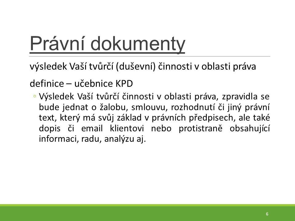 Právní dokumenty výsledek Vaší tvůrčí (duševní) činnosti v oblasti práva. definice – učebnice KPD.