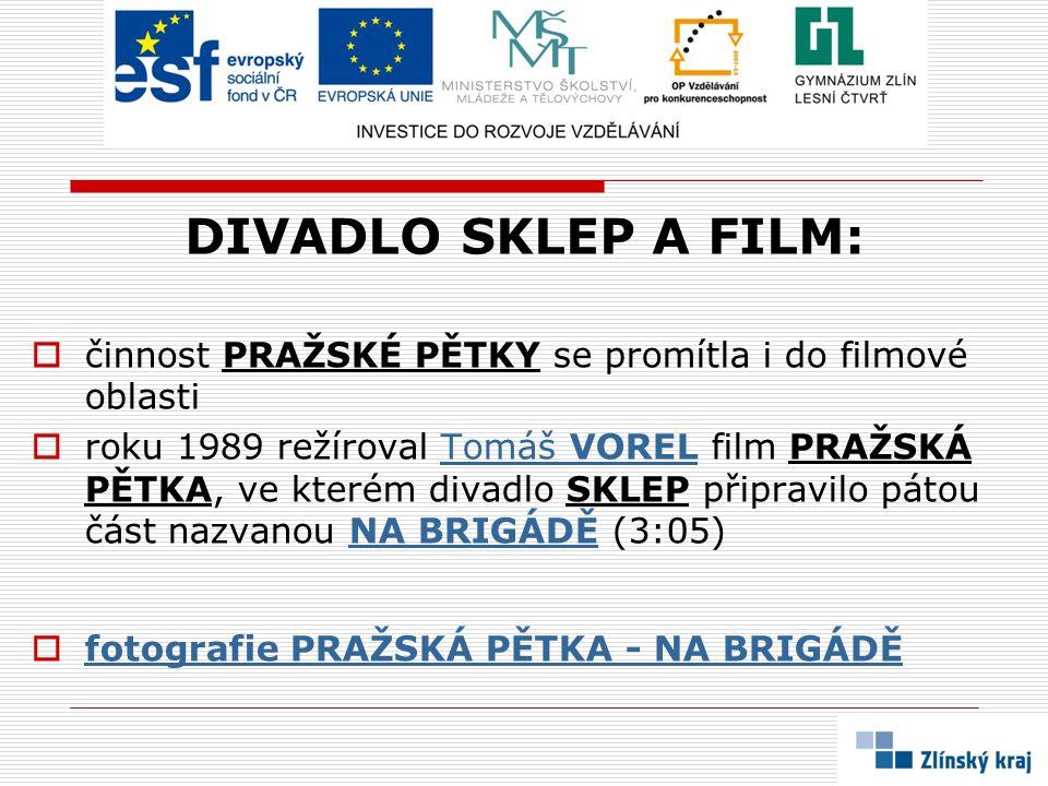 DIVADLO SKLEP A FILM: činnost PRAŽSKÉ PĚTKY se promítla i do filmové oblasti.