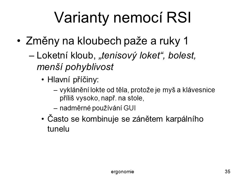 Varianty nemocí RSI Změny na kloubech paže a ruky 1