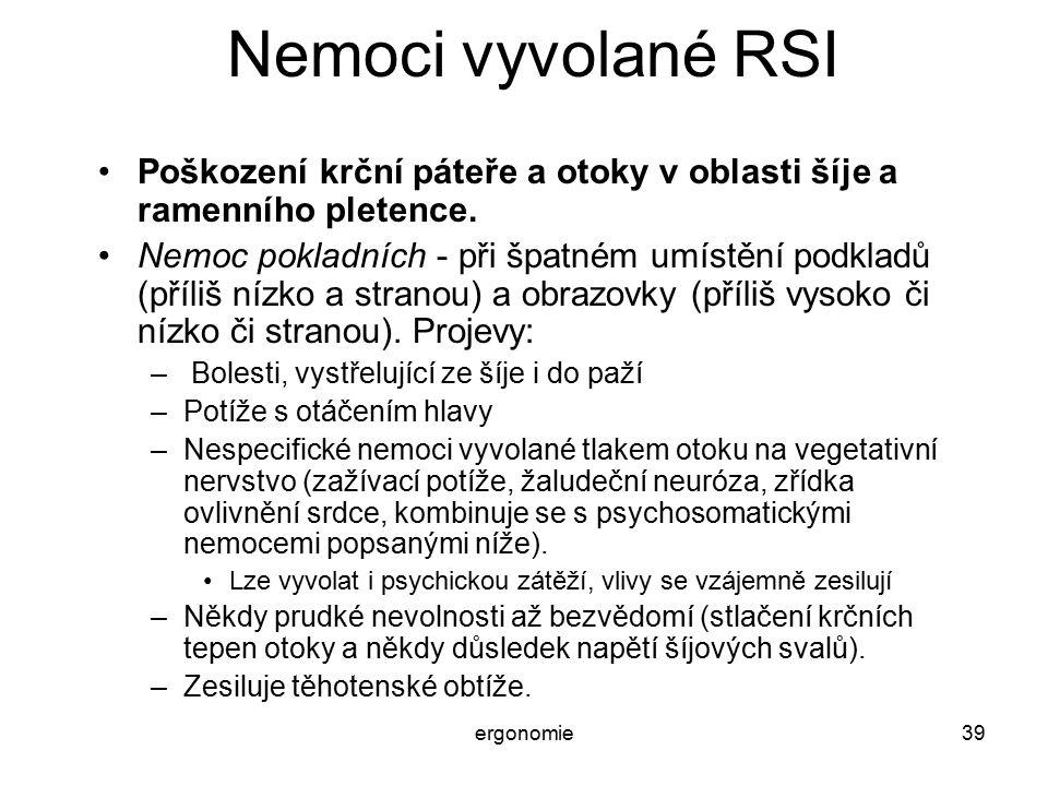 Nemoci vyvolané RSI Poškození krční páteře a otoky v oblasti šíje a ramenního pletence.