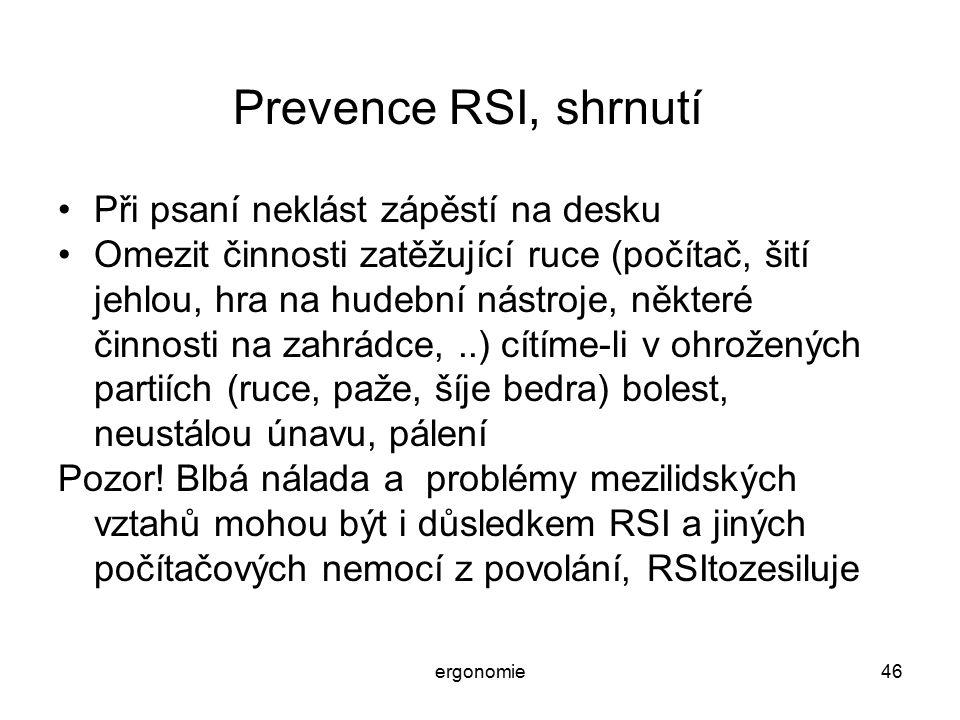 Prevence RSI, shrnutí Při psaní neklást zápěstí na desku