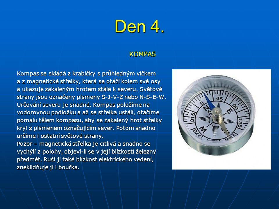 Den 4. KOMPAS Kompas se skládá z krabičky s průhledným víčkem