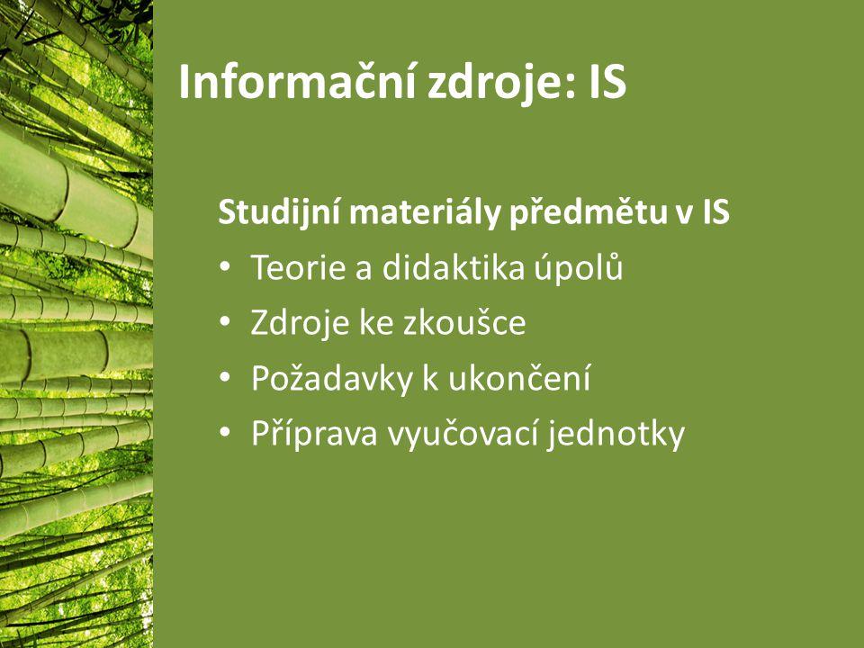 Informační zdroje: IS Studijní materiály předmětu v IS