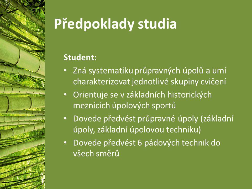 Předpoklady studia Student: