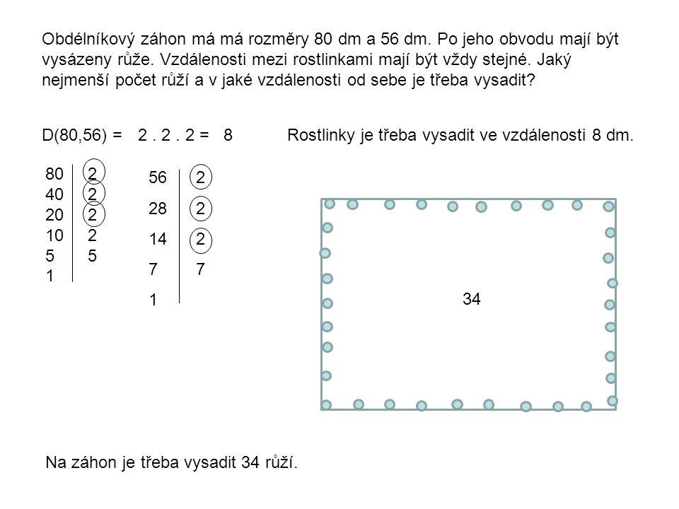 Obdélníkový záhon má má rozměry 80 dm a 56 dm