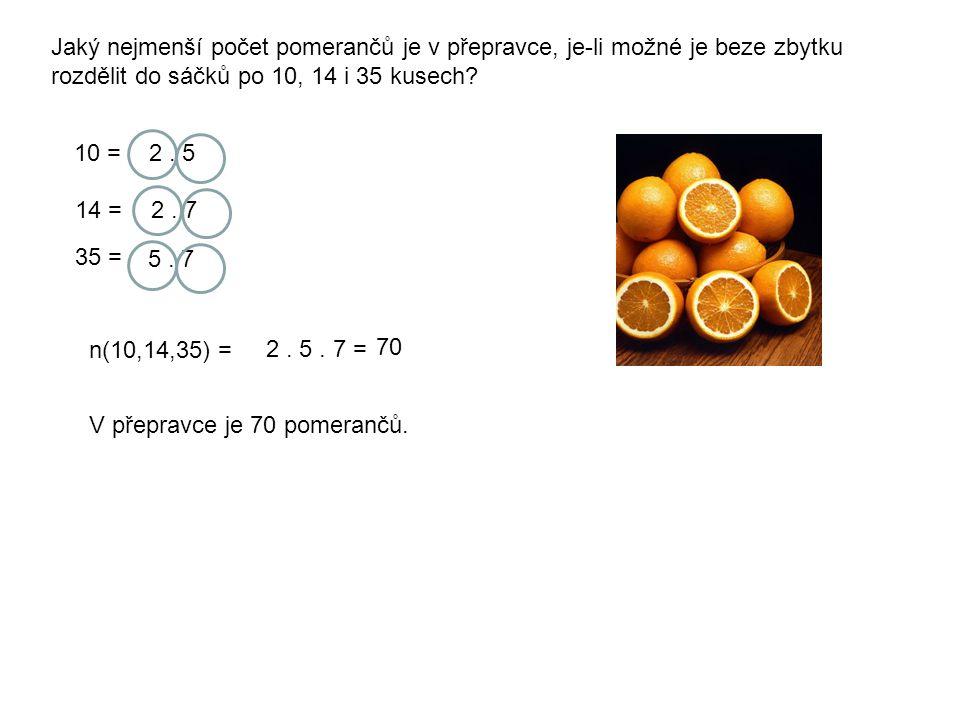 Jaký nejmenší počet pomerančů je v přepravce, je-li možné je beze zbytku rozdělit do sáčků po 10, 14 i 35 kusech