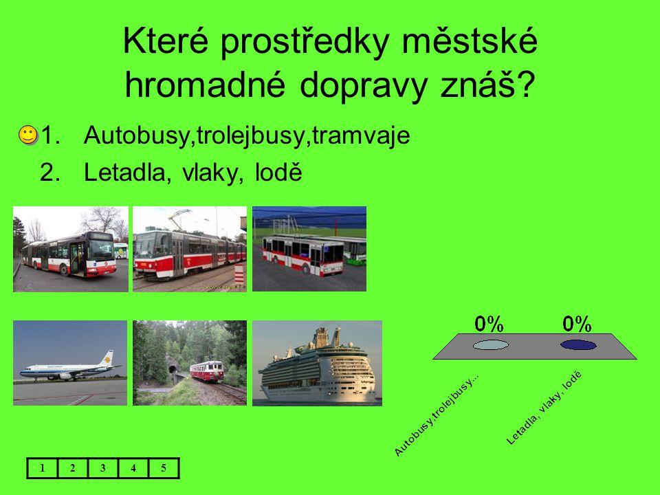 Které prostředky městské hromadné dopravy znáš