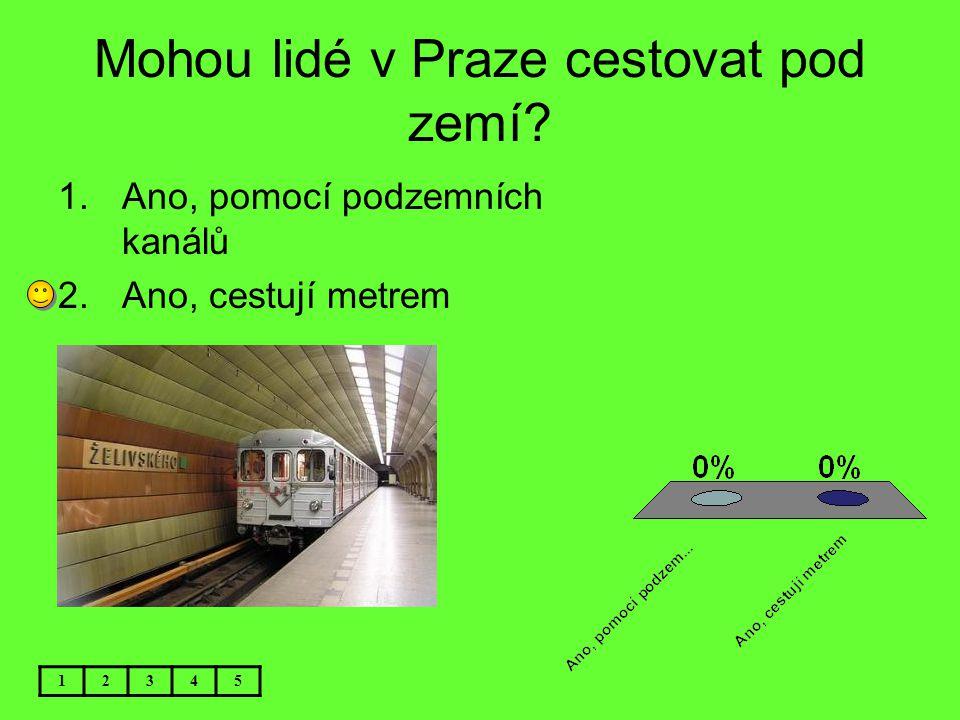 Mohou lidé v Praze cestovat pod zemí