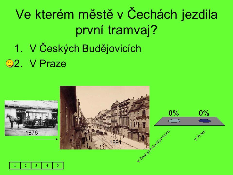 Ve kterém městě v Čechách jezdila první tramvaj