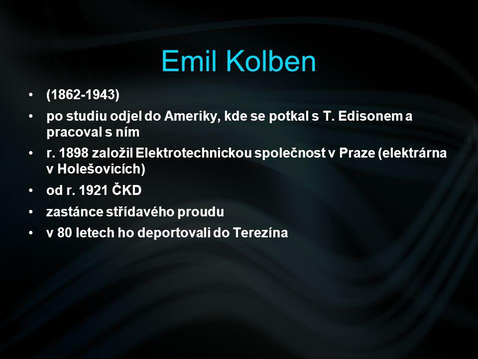 Emil Kolben (1862-1943) po studiu odjel do Ameriky, kde se potkal s T. Edisonem a pracoval s ním.