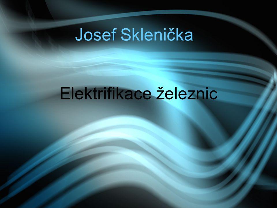 Josef Sklenička Elektrifikace železnic