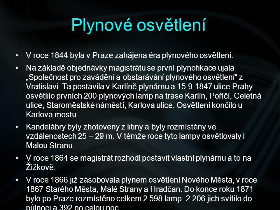 Plynové osvětlení V roce 1844 byla v Praze zahájena éra plynového osvětlení.