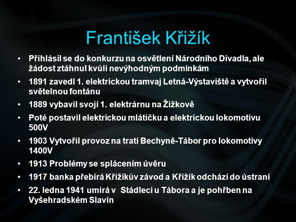 František Křižík Přihlásil se do konkurzu na osvětlení Národního Divadla, ale žádost ztáhnul kvůli nevýhodným podmínkám.