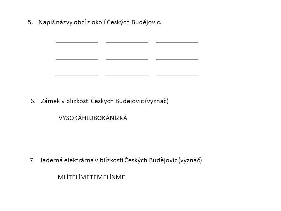 Napiš názvy obcí z okolí Českých Budějovic.