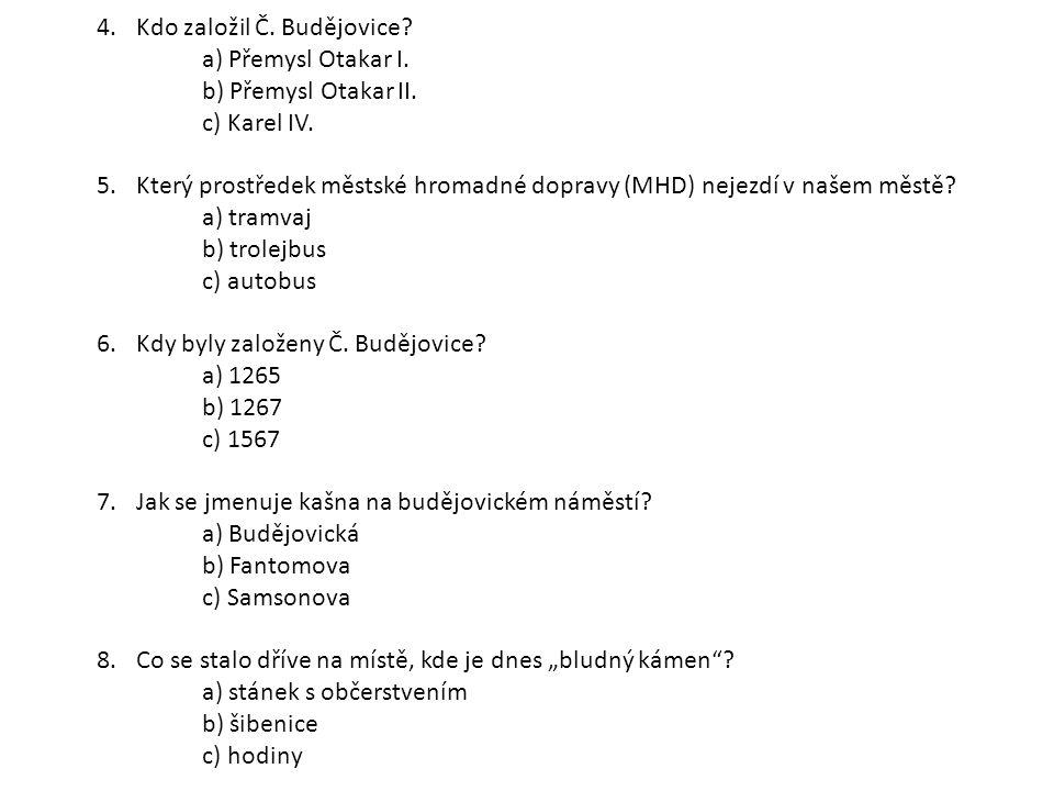 Kdo založil Č. Budějovice