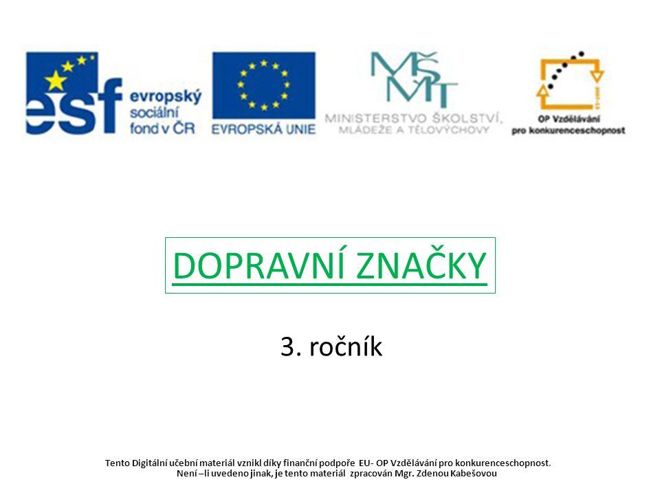 DOPRAVNÍ ZNAČKY 3. ročník